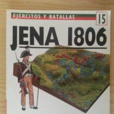 Militaria: EJÉRCITOS Y BATALLAS Nº 15. BATALLAS DE LA HISTORIA Nº 7. JENA 1806. Lote 135609622