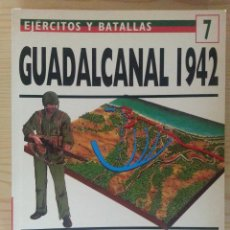 Militaria: EJÉRCITOS Y BATALLAS Nº 7. BATALLAS DE LA HISTORIA Nº 3. GUADALCANAL 1942. Lote 135609930