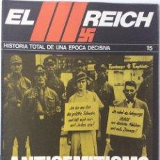 Militaria: EL III REICH 15. ANTISEMITISMO. HISTORIA TOTAL DE UNA ÉPOCA DECISIVA.. Lote 135624150