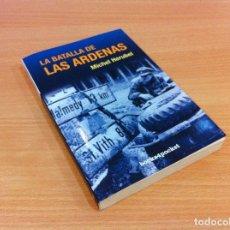 Militaria: LIBRO II GM - ED. DE BOLSILLO - LA BATALLA DE LAS ARDENAS, DE M. HERUBEL. INÉDITA EDITORES, 1ª 2007. Lote 136028802