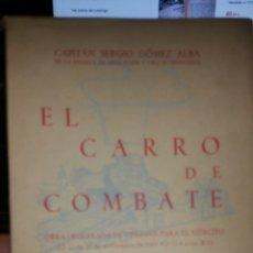 Militaria: EL CARRO DE COMBATE TEORÍA Y PRÁCTICA DE LA CONDUCCIÓN CON EL CAPITÁN SERGIO GÓMEZ 1946. Lote 136074654