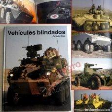 Militaria: VEHÍCULOS BLINDADOS LIBRO MILITAR EJÉRCITO ARMAS DE GUERRA FOTOS CONDOR BMR VEC IVECO BTR VAB BOXER. Lote 136131330