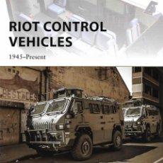 Militaria: RIOT CONTROL VEHICLES, 1945-PRESENT. OSPREY. Lote 136362418