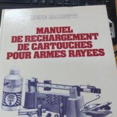 Militaria: MANUEL DE RECHARGEMENT DE CARTOUCHES POUR ARMES RAYÉES RENE MALFATTI EDIT CRÉPIN-LEBLOND 1973. Lote 171387233