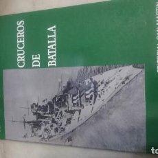 Militaria: LIBRO CRUCEROS DE BATALLA. MILITAR. Lote 136688182