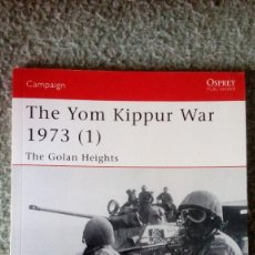 Militaria: THE YOM KIPPUR WAR 1973 (1). THE GOLAN HEIGHTS - SIMON DUNSTAN - CAMPAIGN 118 - OSPREY PUBLISHING. Lote 136706806