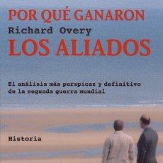 Militaria: POR QUÉ GANARON LOS ALIADOS - RICHARD OVERY - TUSQUETS EDITORES. Lote 137207362