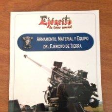 Militaria: ARMAMENTO, MATERIAL Y EQUIPO DEL EJÉRCITO DE TIERRA. Lote 137457216