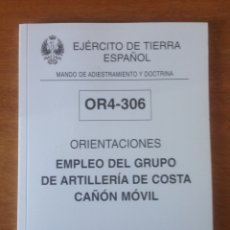 Militaria: ORIENTACIONES - EMPLEO DEL GRUPO DE ARTILLERÍA DE COSTA CAÑÓN MÓVIL. Lote 137519574