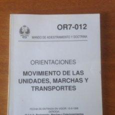 Militaria: ORIENTACIONES - MOVIMIENTO DE LAS UNIDADES, MARCHAS Y TRANSPORTES. Lote 137543490