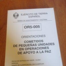 Militaria: ORIENTACIONES - COMETIDOS DE PEQUEÑAS UNIDADES EN OPERACIONES DE APOYO A LA PAZ. Lote 137544040