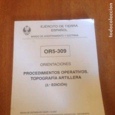 Militaria: ORIENTACIONES - PROCEDIMIENTOS OPERATIVOS TOPOGRAFIA ARTILLERA 2 EDICIÓN. Lote 137562849