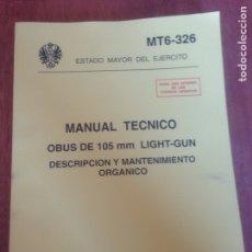 Militaria: MANUAL TÉCNICO - OBUS DE 105MM LIGHT-GUN DESCRIPCIÓN Y MANTENIMIENTO ORGÁNICO. Lote 137563836