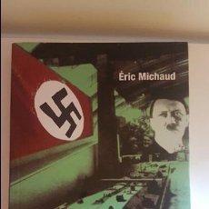 Militaria: LA ESTÉTICA NAZI - UN ARTE DE LA ETERNIDAD. Lote 137635398