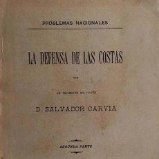 Militaria: SALVADOR CARVIA (ALMIRANTE DE NAVÍO) : LA DEFENSA DE LAS COSTAS. (PROBLEMAS NACIONALES) 1900. . Lote 137787530