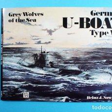 Militaria: GERMAN U-BOAT TYPE VII, LIBRO EN INGLES SUBMARIINOS NAZIS DE LA 2ª GUERRA MUNDIAL, HEINZ J.NOWARRA. Lote 137930622