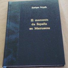 Militaria: EL MOMENTO DE ESPAÑA EN MARRUECOS - ENRIQUE ARQUÉS - 1943. TAPA DURA EDICION DE LUJO. Lote 137940898