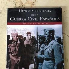 Militaria: HISTORIA ILUSTRADA DE LA GUERRA CIVIL ESPAÑOLA - DIA A DIA Y BATALLAS - CRONOLOGIA - MAPAS - LIBSA. Lote 138033930
