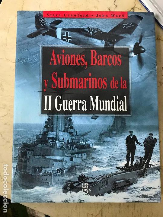 AVIONES, BARCOS Y SUBMARINOS DE LA II GUERRA MUNDIAL (Militar - Libros y Literatura Militar)