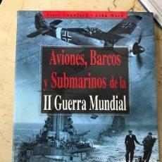 Militaria: AVIONES, BARCOS Y SUBMARINOS DE LA II GUERRA MUNDIAL. Lote 138052014