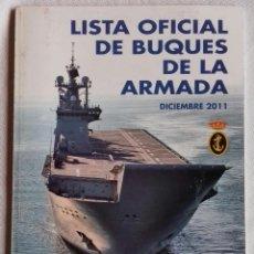 Militaria: LISTA OFICIAL DE BUQUES DE LA ARMADA - DICIEMBRE 2011. Lote 138107422