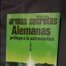 Militaria: ARMAS SECRETAS ALEMANAS. ED SAN MARTIN. Lote 138164022