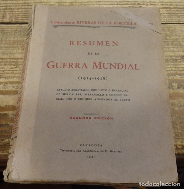 RESUMEN DE LA GUERRA MUNDIAL. (1914 - 1918). ESTUDIO ABREVIADO, COMPLETO E IMPARCIAL DE SUS CAUSAS, (Militar - Libros y Literatura Militar)
