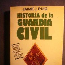 Militaria: JAIME J. PUIG: - HISTORIA DE LA GUARDIA CIVIL - (BARCELONA, 1984). Lote 138646822