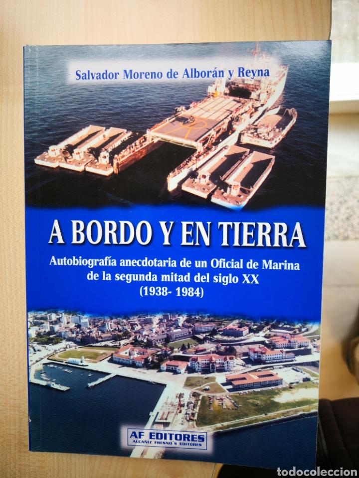 A BORDO Y EN TIERRA, SALVADOR MORENO DE ALBORAN Y REYNA -AUTOBIOGRAFÍA ANECDOTARIA OFICIAL DE MARINA (Militar - Libros y Literatura Militar)