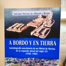 Militaria: A BORDO Y EN TIERRA, SALVADOR MORENO DE ALBORAN Y REYNA -AUTOBIOGRAFÍA ANECDOTARIA OFICIAL DE MARINA. Lote 138749548