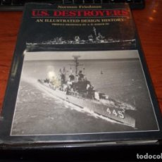 Militaria: U.S. DESTROYERS AN ILLUSTRATED DESIGN HISTORY, NORMAN FRIEDMAN. 1.982. DEFECTO. Lote 139221494