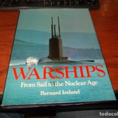 Militaria: WARSHIPS FROM SAIL TO THE NUCLEAR AGE. BERNARD IRELAND. 1.978. EN INGLÉS. NOMBRE ANTERIOR PROPIETARI. Lote 139224558