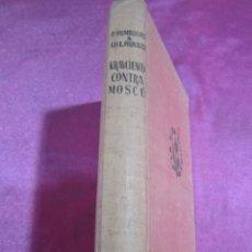 Militaria: KRAVCHENKO CONTRA MOSCÚ PRIERA EDICION 1949. Lote 139397534