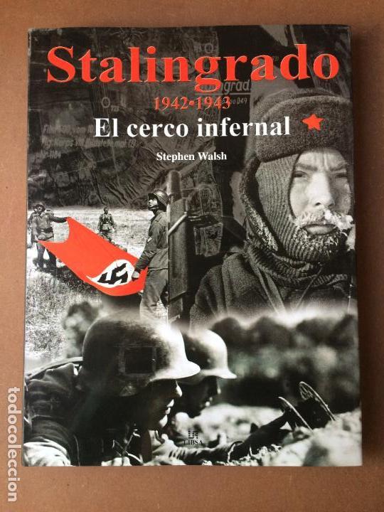 STALINGRADO 1942-1943 EL CERCO INFERNAL STEPHEN WALSH (Militar - Libros y Literatura Militar)