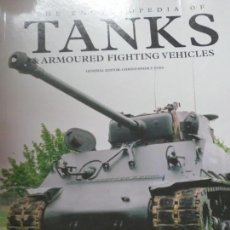 Militaria: THE ENCYCLOPEDIA TANKS & ARMOURED FIGHTING VEHICLES AÑO 2007. Lote 139829842