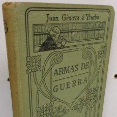 Militaria: MANUALES GALLACH 10 - ARMAS DE GUERRA - JUAN GÉNOVA É YTURBE, ED. CALPE 1910. Lote 140046466