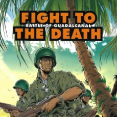 Militaria: FIGHT TO THE DEATH,BATTLE OF GUADALCANAL, OSPREY. Lote 140370846