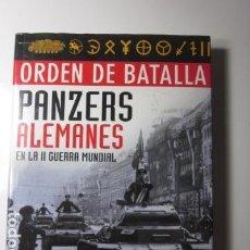 Militaria: ORDEN DE BATALLA: PANZERS ALEMANES EN LA SEGUNDA GUERRA MUNDIAL CHRIS BISHOP EDITORIAL LIBSA. Lote 140429470