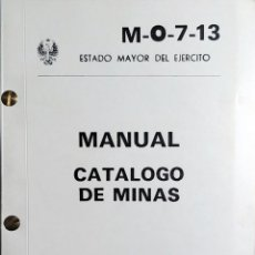 Militaria: MANUAL : CATÁLOGO DE MINAS, M-O-7-13. [MADRID] : ESTADO MAYOR DEL EJÉRCITO, 1981.. Lote 140502074