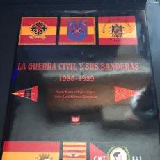 Militaria: LA GUERRA CIVIL Y SUS BANDERAS 1936-1939. Lote 140704716