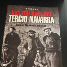 Militaria: LOS MIL DIAS DEL TERCIO DE NAVARRA. Lote 140728590