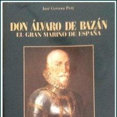 Militaria: LIBROS BAZAN.- DON ALVARO DE BAZAN EL GRAN MARINO ESPAÑOL AUTOR JOSÉ CERVERA PERY. Lote 140850634
