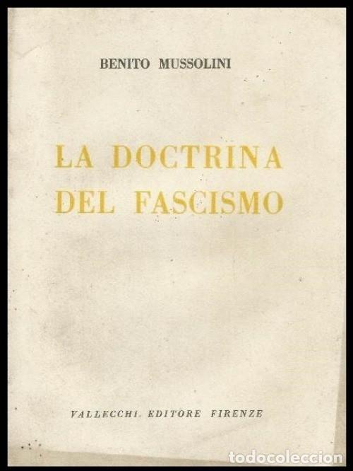 B1199 - BENITO MUSSOLINI. LA DOCTRINA DEL FASCISMO. VALLECCHI EDITORE. 1935 (Militaria - Bücher und Militärliteratur)