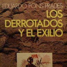Militaria: LOS DERROTADOS Y EL EXILIO - EDUARDO PONS PRADES. Lote 141310286