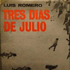 Militaria: TRES DIAS DE JULIO (18, 19 Y 20 DE 1936) - LUIS ROMERO. Lote 141310362