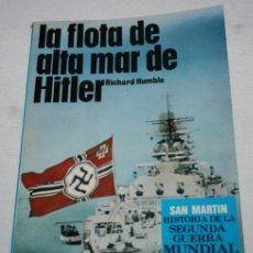 Militaria: LA FLOTA DE ALTA MAR DE HITLER, RICHARD HUMBLE, ED. SAN MARTIN AÑOS 70, ARMAS LIBRO Nº 7, IIWW. Lote 141516406
