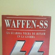 Militaria: WAFFEN-SS LA GUARDIA NEGRA DE HITLER EN LA GUERRA. Lote 141643998