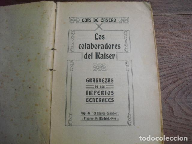 1916 LOS COLABORADORES DEL KAISER LUIS DE CASTRO (Militar - Libros y Literatura Militar)
