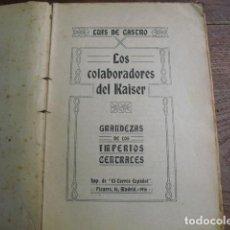 Militaria: 1916 LOS COLABORADORES DEL KAISER LUIS DE CASTRO. Lote 141761594