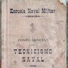 Militaria: ESCUELA NAVAL MILITAR - CONFERENCIAS DE TECNICISMO NAVAL - AÑO 1931. Lote 142062198
